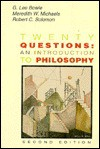 Twenty Questions: An Introduction to Philosophy - G. Lee Bowie, Robert C. Solomon, Meredith W. Michaels
