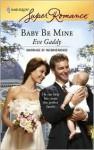 Baby Be Mine - Eve Gaddy
