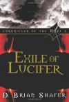 Exile of Lucifer (Chronicles of the Host, Book 1) - D. Brian Shafer