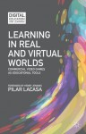 Learning in Real and Virtual Worlds: Commercial Video Games as Educational Tools (Digital Education and Learning) - Pilar Lacasa, Henry Jenkins