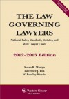 The Law Governing Lawyers: National Rules, Standards, Statutes, and State Lawyer Codes, 2012-2013 Edition - Susan R. Martyn, Lawrence J. Fox