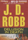 Delusion in Death - J.D. Robb, Susan Ericksen