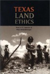 Texas Land Ethics - Pete A.Y. Gunter, Max Oelschlaeger