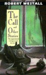 The Call and Other Stories - Robert Westall