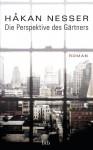 Die Perspektive des Gärtners: Roman - Håkan Nesser