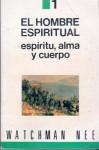 Hombre Espiritual (Spanish Edition) (Libro 1) (espiritu, alma y cuerpo) - Watchman Nee