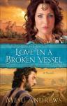 Love In A Broken Vessel (Treasure Of His Love, #3) - Mesu Andrews