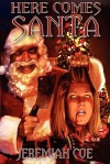 Here Comes Santa - Jeremiah Coe