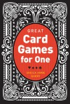 Great Card Games for One - Sheila Barry, Myron Miller