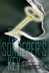 The Sorcerer's Key: From Earth to Eden I - Clayton Clifford Bye
