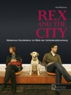 Rex and the City: Modernes Hundeleben im Blick der Verhaltensforschung (German Edition) - Paul McGreevy