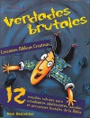 Lecciones biblicas creativas: Verdades Brutales: 12 wilds studies for young student, from people of the Bible - Mark Oestreicher