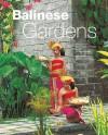 Balinese Gardens - William Warren, Luca Invernizzi Tettoni