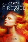 The Chronicles of Fire and Ice - L.L. Hunter