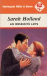An Obsessive Love - Sarah Holland