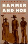 Hammer and Hoe: Alabama Communists During the Great Depression (Fred W. Morrison Series in Southern Studies) - Robin D.G. Kelley