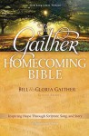 The Gaither Homecoming Bible, NKJV - Gloria Gaither, Bill Gaither