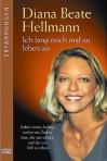 Ich fang noch mal zu leben an - Diana Beate Hellmann