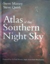 Atlas of the Southern Night Sky - Steve Massey, Steve Quirk, Fred Watson