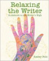 Relaxing the Writer: Guidebook to the Writer's High - Amber Polo