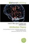 Attribution Theory - Frederic P. Miller, Agnes F. Vandome, John McBrewster