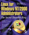 Linux for Windows NT/2k Administrators: Secret Decoder Ring with CDROM (Mark Minasi Windows 2000) - Mark Minasi, Craig Hunt, Dan York