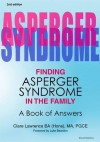 Finding Asperger Syndrome in the Family: A Book of Answers. Clare Lawrence - Clare Lawrence