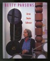 Betty Parsons: Artist, Dealer, Collector - Lee Hall