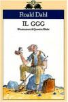 Il GGG - Quentin Blake, Roald Dahl, Donatella Ziliotto