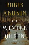 The Winter Queen : A Novel - Boris Akunin