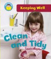 Clean + Tidy - Claire Llewellyn