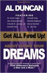 Get All Fired Up! about Living Your Dreams (Revised Edition) - Al Duncan