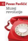 Muzej revolucije - Pavao Pavličić
