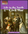 Life In The North During The Civil War - Timothy Levi Biel