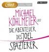 Die Abenteuer des Joel Spazierer - Michael Köhlmeier