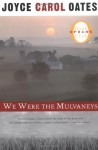We Were the Mulvaneys (Oprah's Book Club) - Joyce Carol Oates