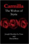 Carmilla - The Wolves of Styria - David Brian, Joseph Sheridan Le Fanu
