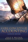 Core Concepts of Accounting (11th Edition) - Robert N. Anthony, Leslie K. Breitner
