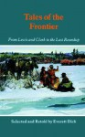 Tales of the Frontier: From Lewis and Clark to the Last Roundup - Everett Dick