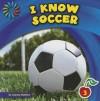 I Know Soccer - Joanne Mattern