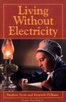 Living Without Electricity: People's Place Book No. 9 - Stephen Scott, Kenneth Pellman
