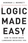 Logic Made Easy: How to Know When Language Deceives You - Deborah J. Bennett