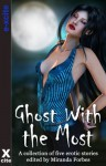 Ghost With The Most - a collection of five erotic paranormal stories - Lynn Lake, Kyoko Church, James Hornby, Kat Black, K.D. Grace