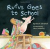 Rufus Goes to School - Kim T Griswell
