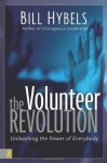 The Volunteer Revolution: Unleashing the Power of Everybody - Bill Hybels