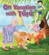 On Vacation with Tutu - Lynne Wikoff, Tammy Yee