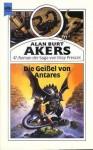 Die Geißel von Antares (Balintol Cycle, #4) - Alan Burt Akers