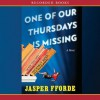 One of Our Thursdays Is Missing - Jasper Fforde, Emily Gray