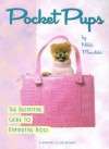 Pocket Pups: The Definitive Guide to Diminutive Dogs - Nikki Moustaki