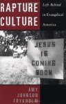 Rapture Culture: Left Behind in Evangelical America - Amy Frykholm